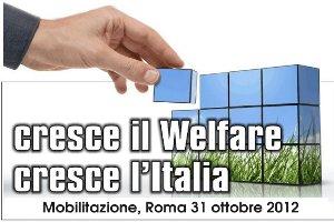 Cresce il welfare, cresce l'Italia - Mobilitazione, Roma 31 ottobre 2012