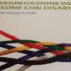 Una nuova pubblicazione: La segregazione delle persone con disabilità