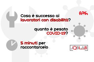 Cosa è successo ai lavoratori con disabilità? Quanto è pesato COVID 19? 5 minuti per raccontarcelo